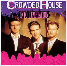 Crowded-House-Into-Temptation