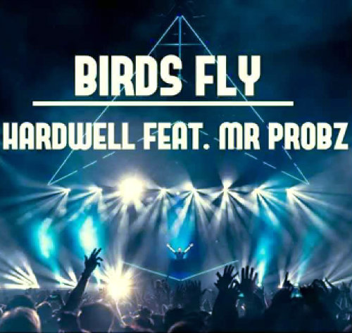 Hardwell & Mr Probz - Birds fly