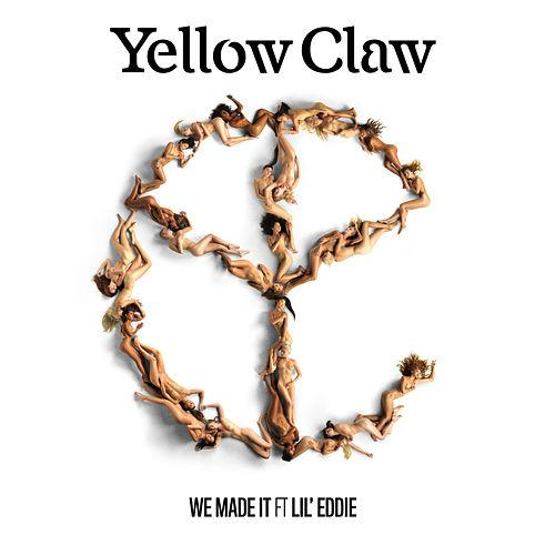 Yellow Claw - We made it