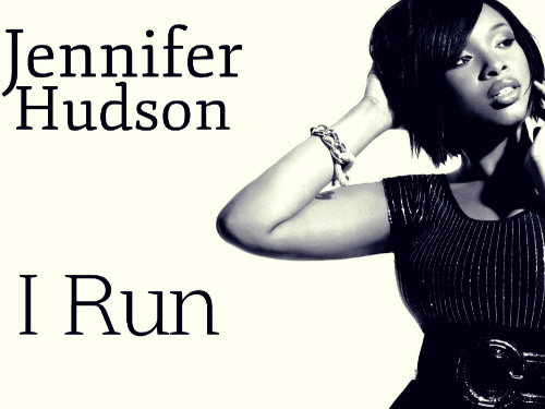 Jennifer Hudson I run
