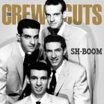 Crew Cuts Sh Boom
