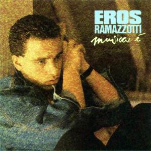 Eros Ramazzotti Musica E