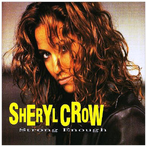 Sheryl Crow Strong enough