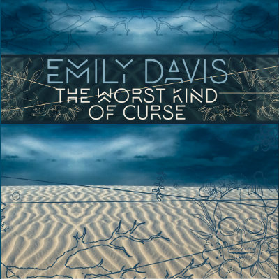 Emily Davis The worst kind of curse Album Cover